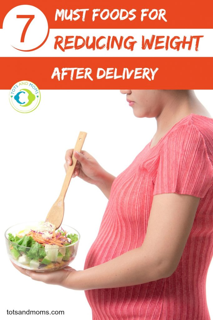 Foods for Reducing Weight after Delivery Post Partum