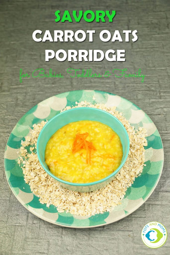 SAVORY CARROT OATS PORRIDGE for Babies, Toddlers, Kids & Family Health benefits of Carrot for kids and babies