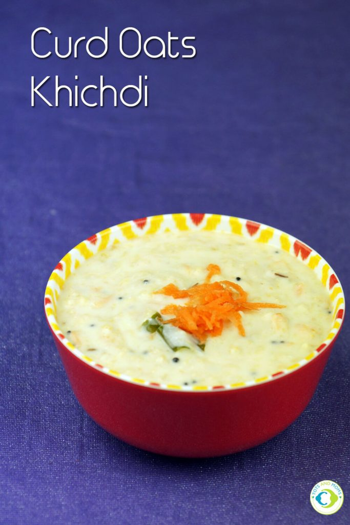 CURDS OATS KHICHDI for Babies, Toddlers, Kids & Family Recipes with Oats for babies and toddlers