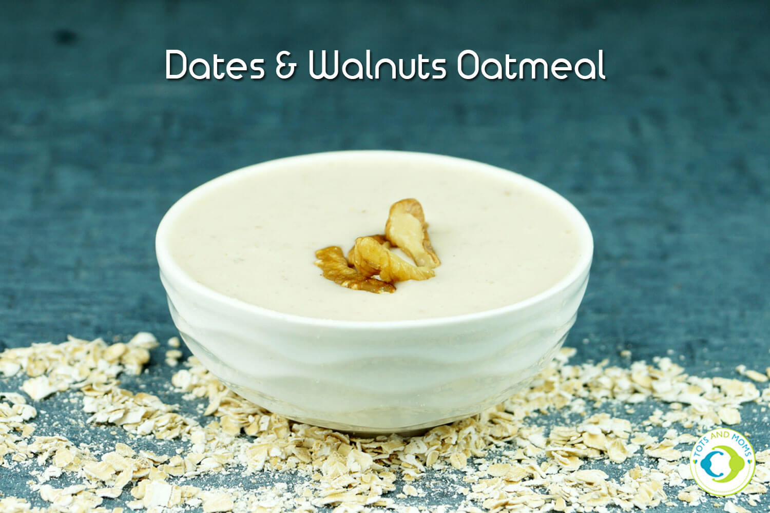 DATES & WALNUTS OATMEAL for Toddlers, Kids & Family