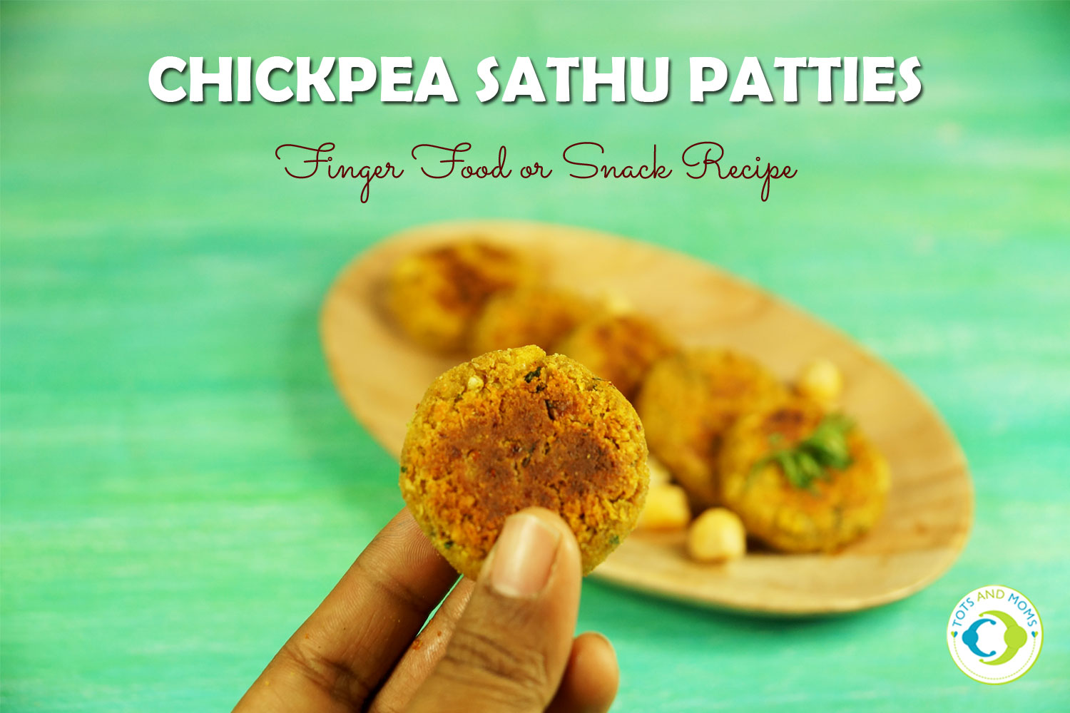 CHICKPEA SATHU PATTIES for Toddlers, Kids & Family chickpea kabuli chana babies how to give