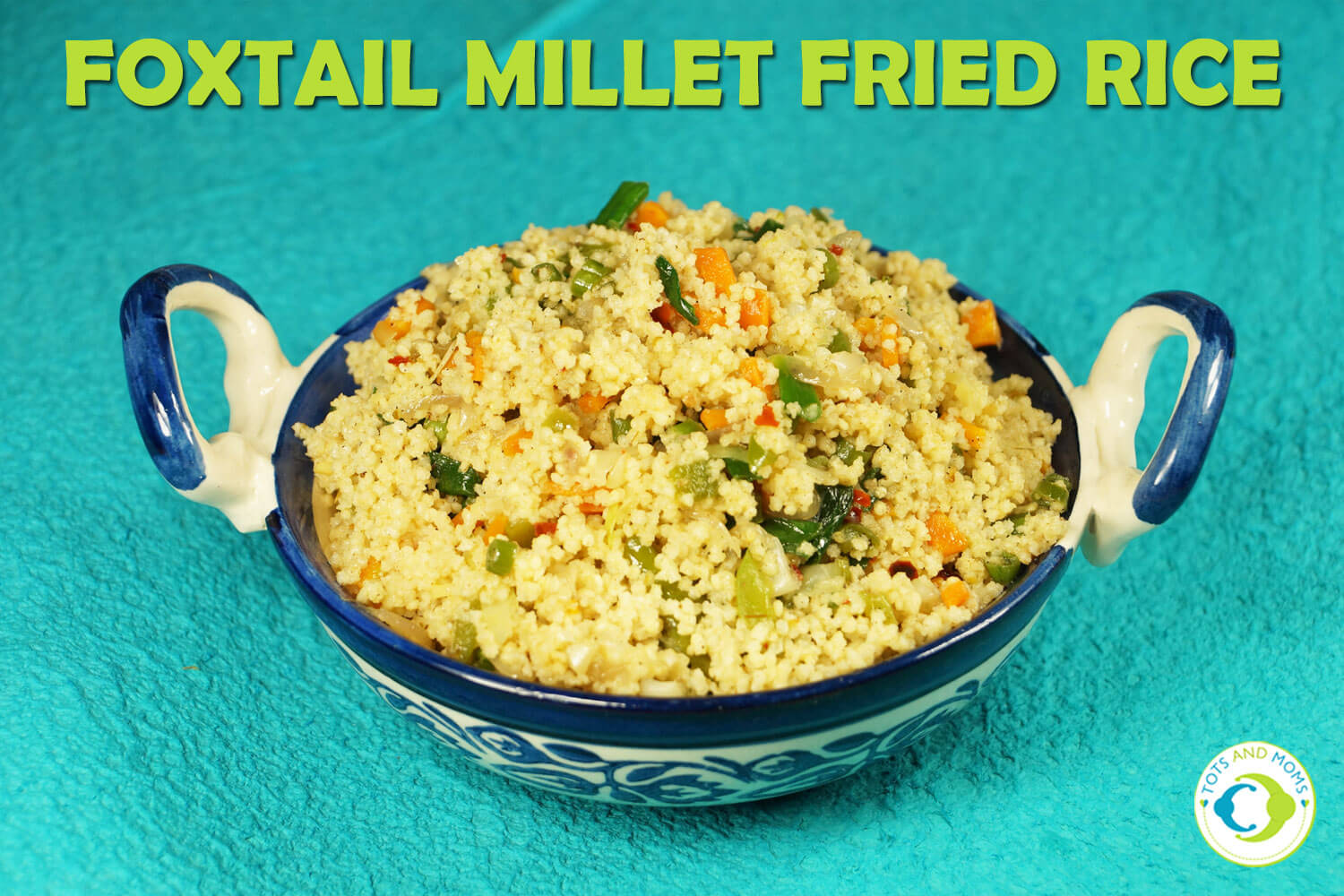 Nutrition benefits of Foxtail Millet Fried Rice