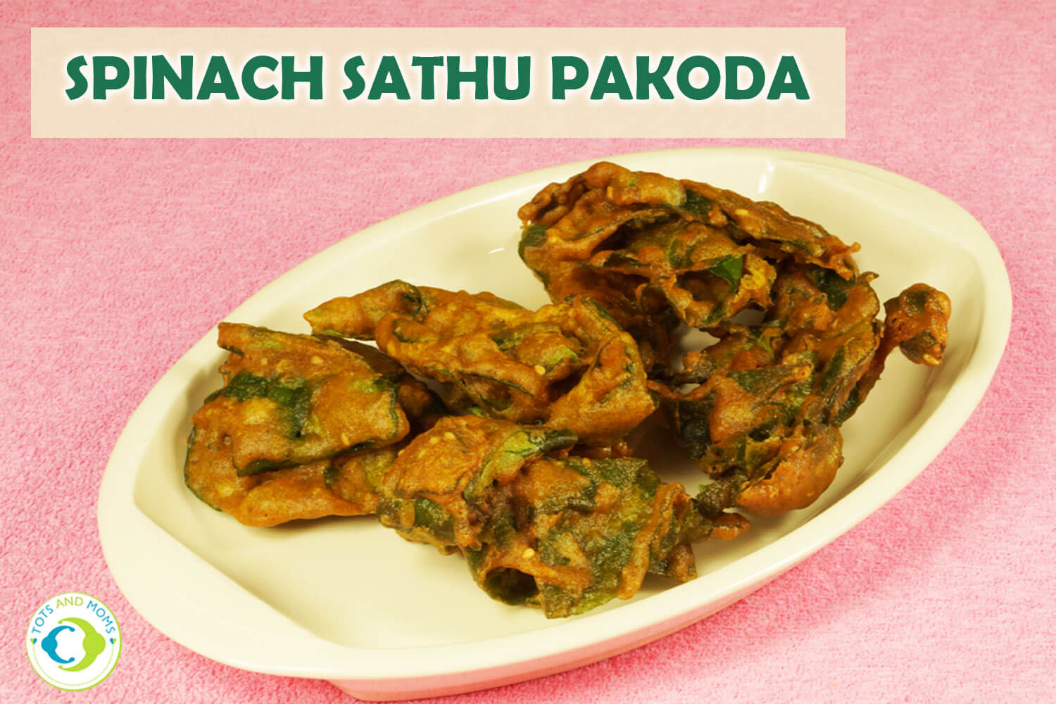 SPINACH SATHU PAKODA for Toddlers, Kids & Family easy to make