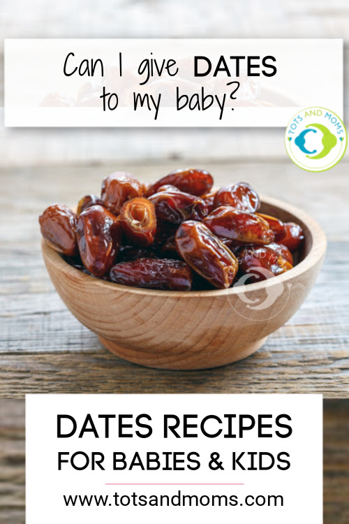 can I give my baby dates when can i give my baby dates how can i give my baby dates dates recipes for babies and kids dates syrup for babies dry dates for babies and kids homemade recipes made with dates for babies kids and toddlers what are the recipes that i can prepare for babies using dates benefits of dates for babies kids and toddlers