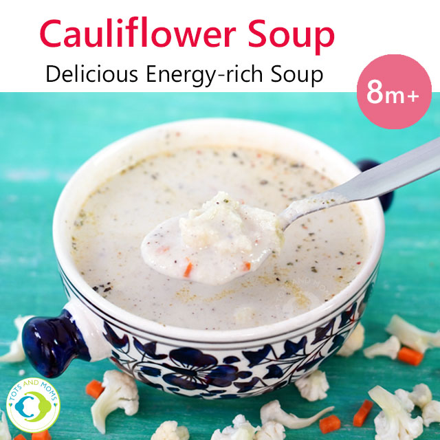 Cauliflower Soup for babies toddlers and kids Soup for babies toddlers and kids cauliflower recipes for babies toddlers and kids can I give my baby cauliflower when can i give my baby cauliflower creamy thick soup winter soup recipes